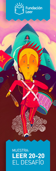 Muestra Ilustradores Argentinos, Fundación Leer, Leer 20-20, El desaf+io